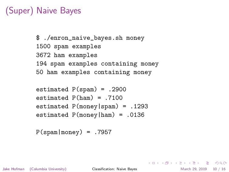 (Super) Naive Bayes $ ./enron_naive_bayes.sh mo...
