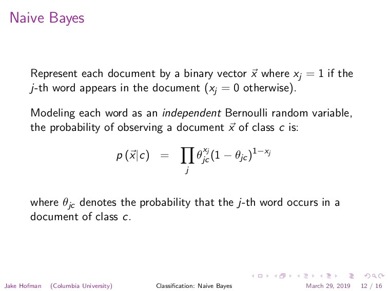 Naive Bayes Represent each document by a binary...