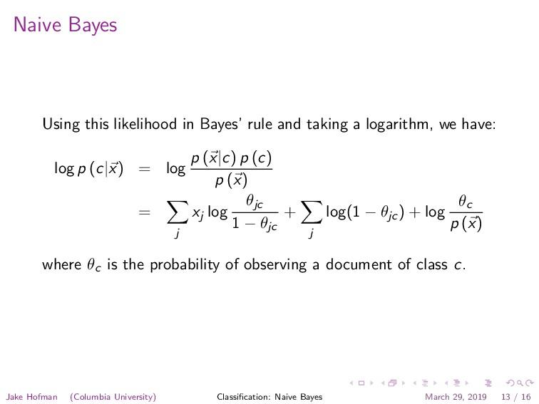 Naive Bayes Using this likelihood in Bayes' rul...