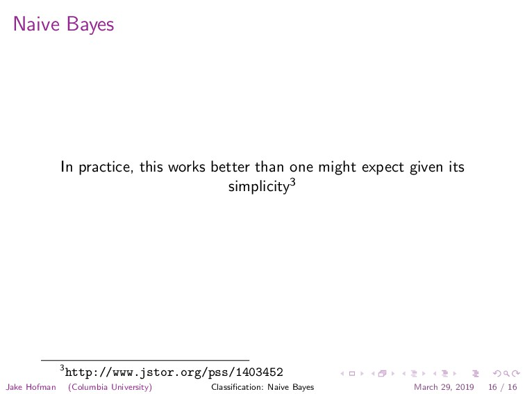 Naive Bayes In practice, this works better than...