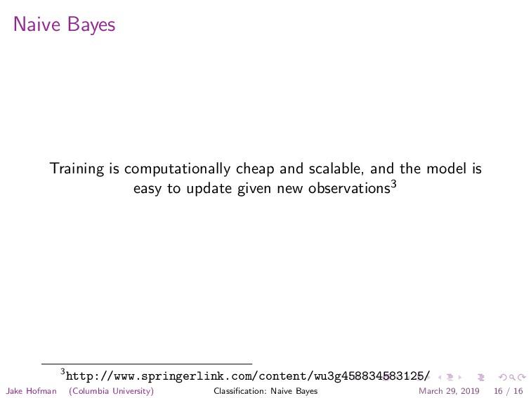 Naive Bayes Training is computationally cheap a...