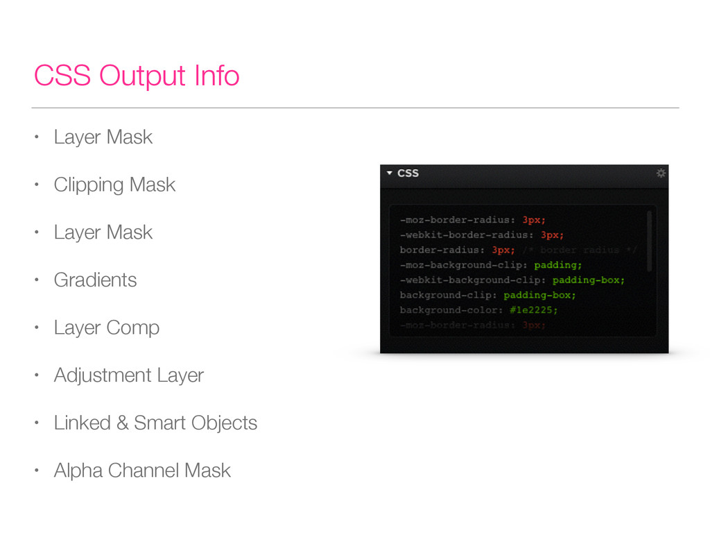 CSS Output Info • Layer Mask • Clipping Mask • ...