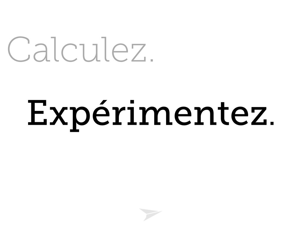 Headline should look like this Calculez. Expéri...