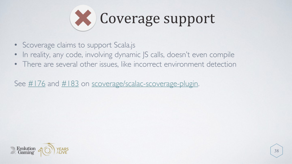 Coverage support 38 • Scoverage claims to suppo...