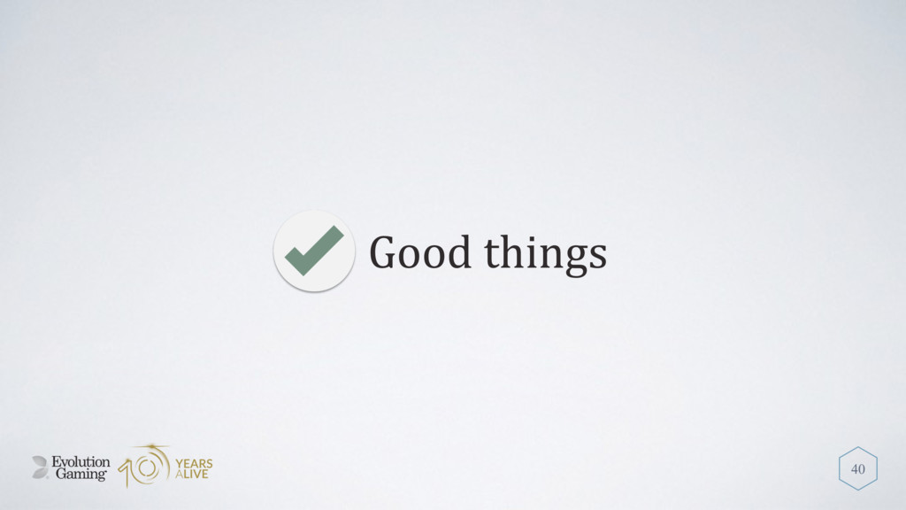 Good things 40