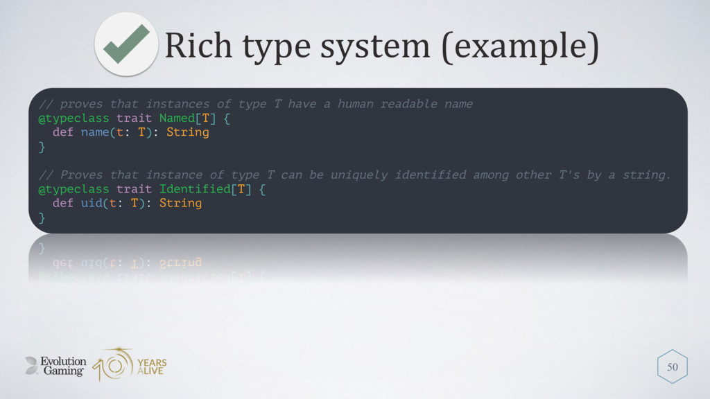 Rich type system (example) 50 // proves that in...