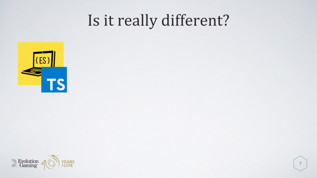Is it really different? 7