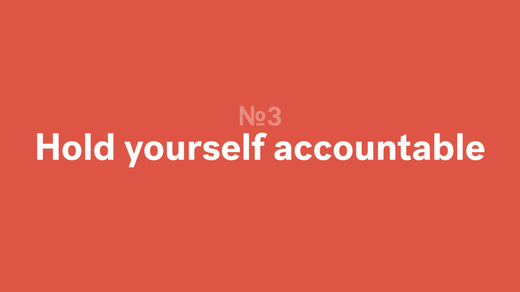Hold yourself accountable №3