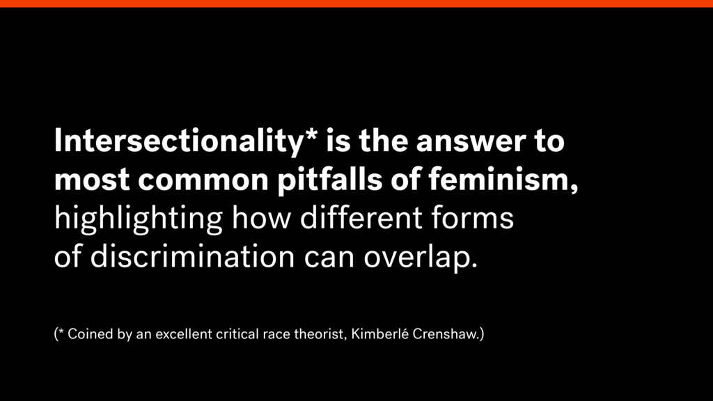 Intersectionality* is the answer to most common...