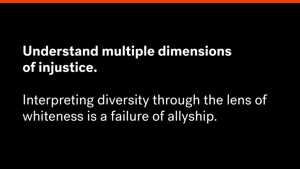 Understand multiple dimensions of injustice. In...