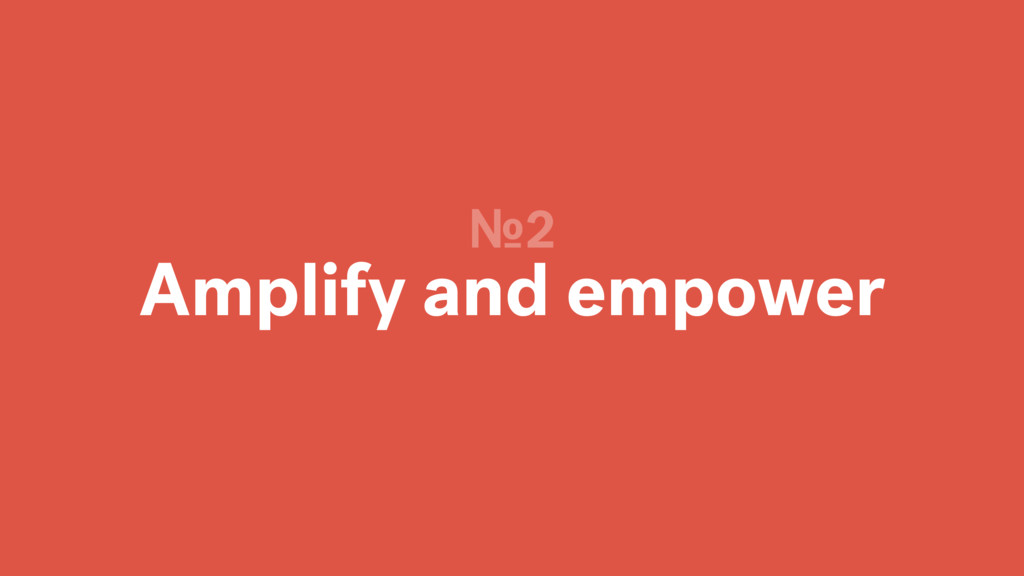 Amplify and empower №2