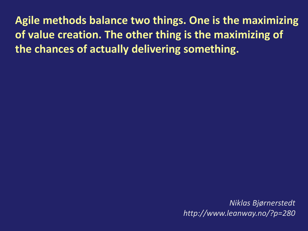 Agile methods balance two things. One is the ma...