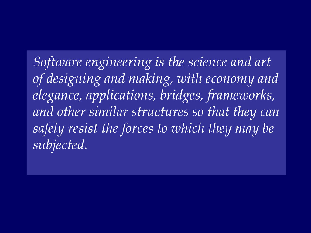 Software engineering is the science and art of ...