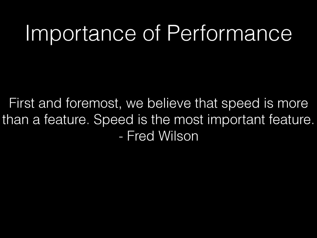 Importance of Performance First and foremost, w...