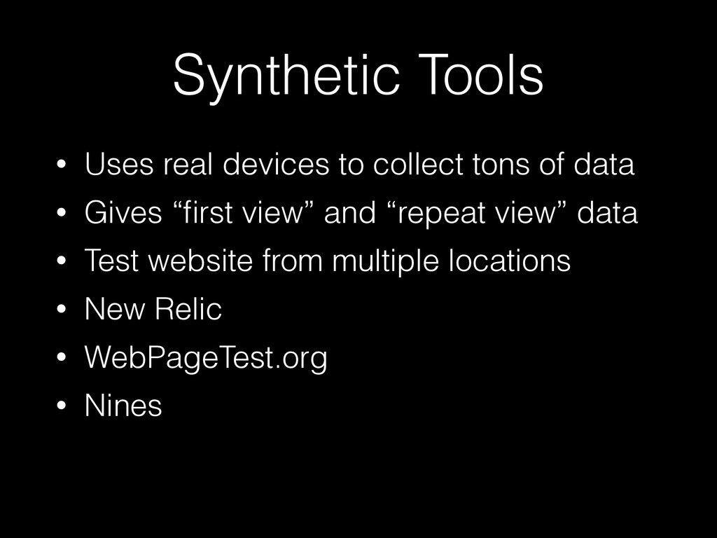 Synthetic Tools • Uses real devices to collect ...