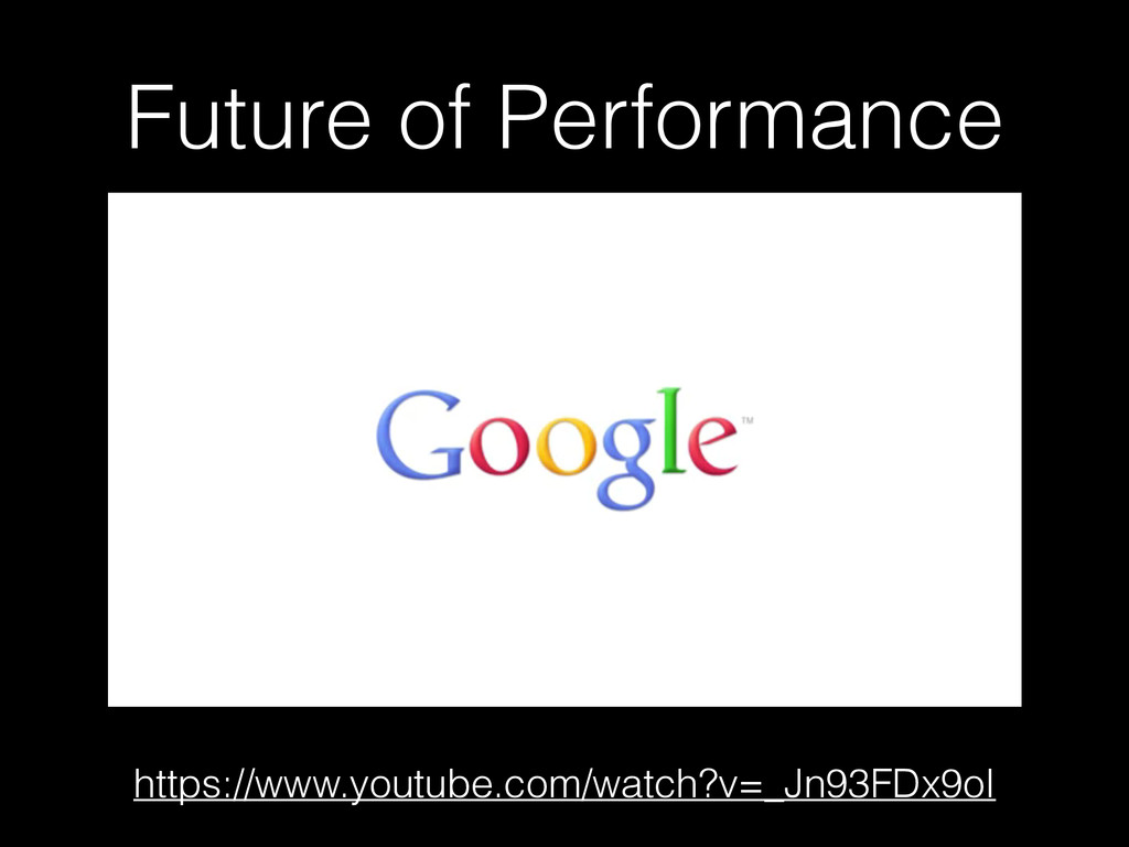 Future of Performance https://www.youtube.com/w...