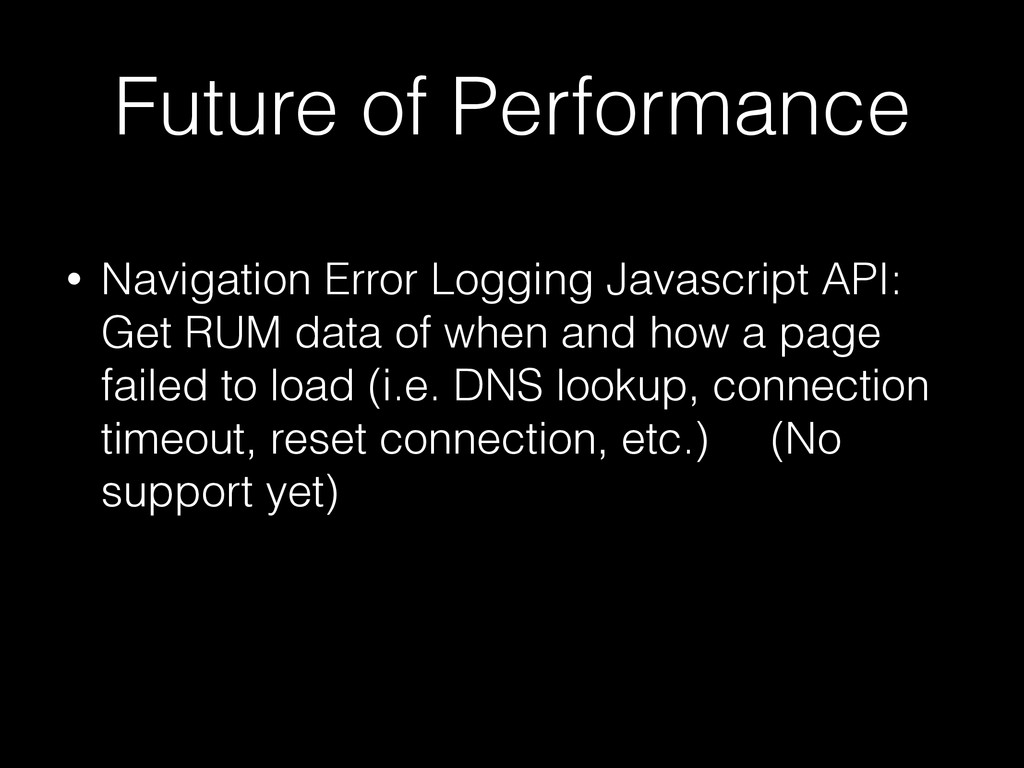 Future of Performance • Navigation Error Loggin...