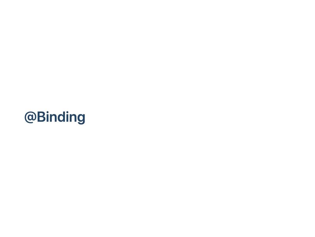 @Binding