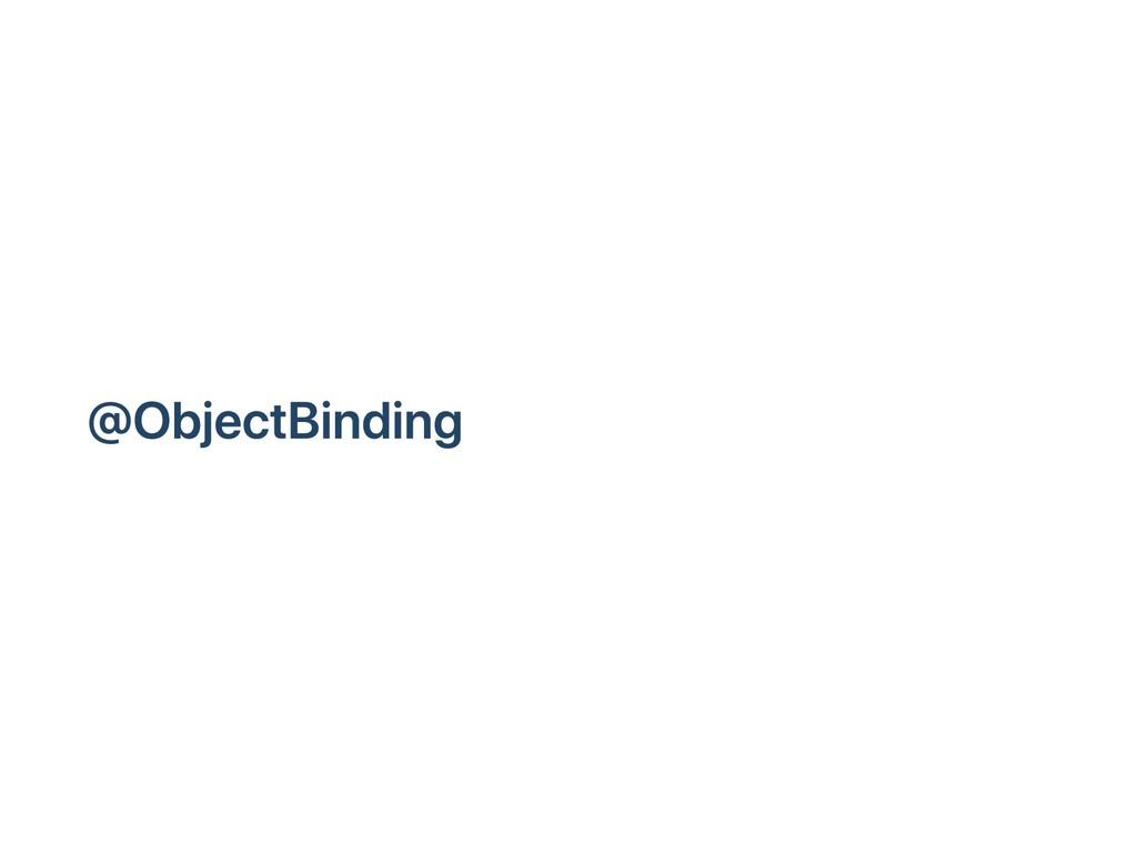 @ObjectBinding