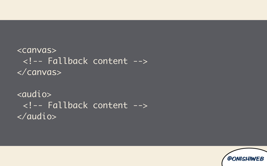 @onishiweb <canvas> <!-- Fallback content --> <...