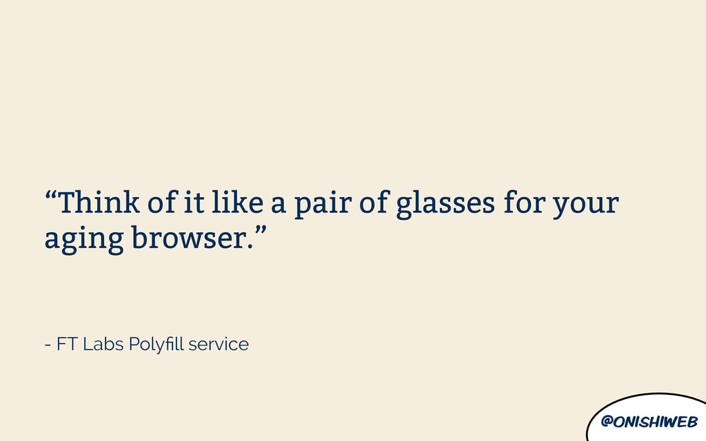"@onishiweb ""Think of it like a pair of glasses ..."