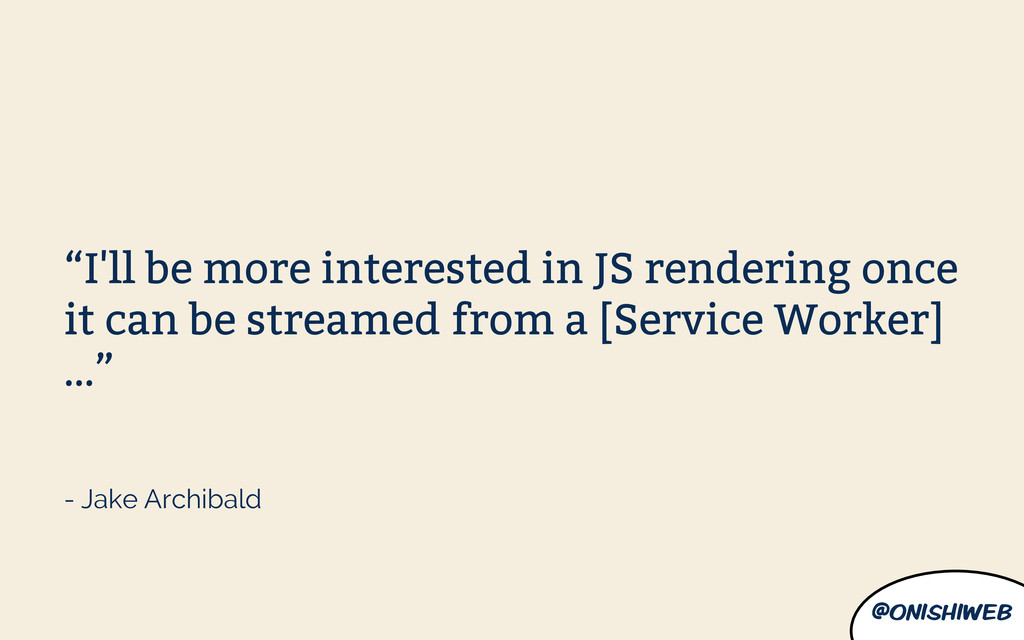 "@onishiweb ""I'll be more interested in JS rende..."