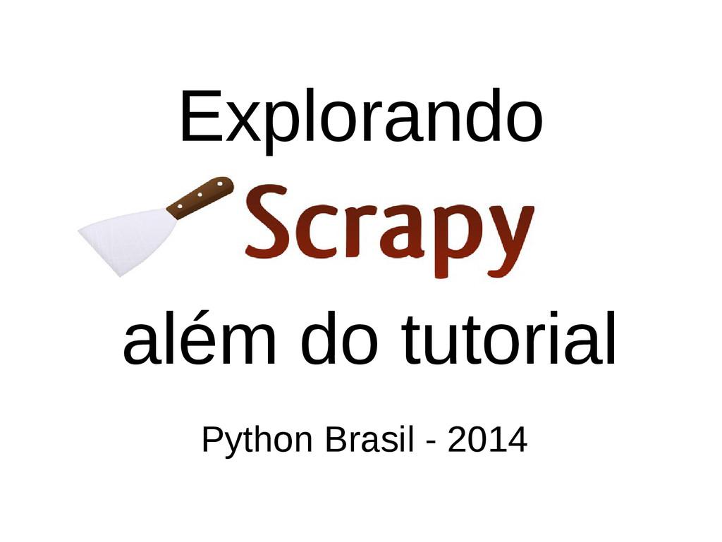 Explorando Python Brasil - 2014 além do tutorial
