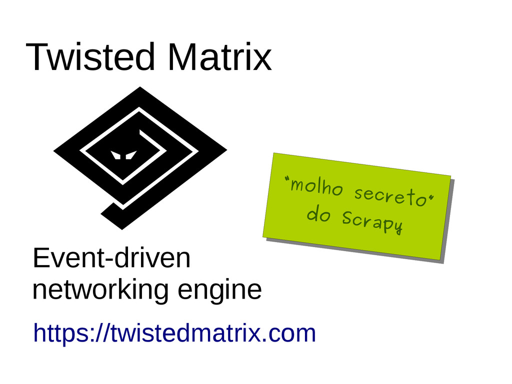 Twisted Matrix Event-driven networking engine h...