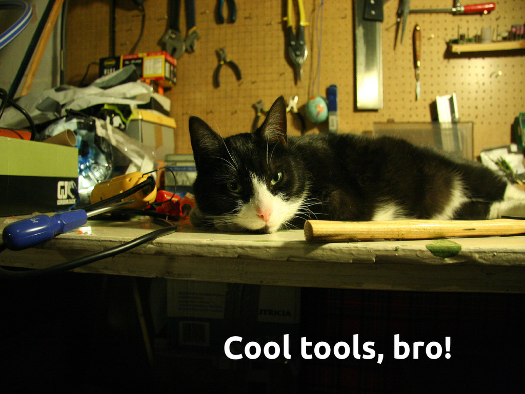 Cool tools, bro!