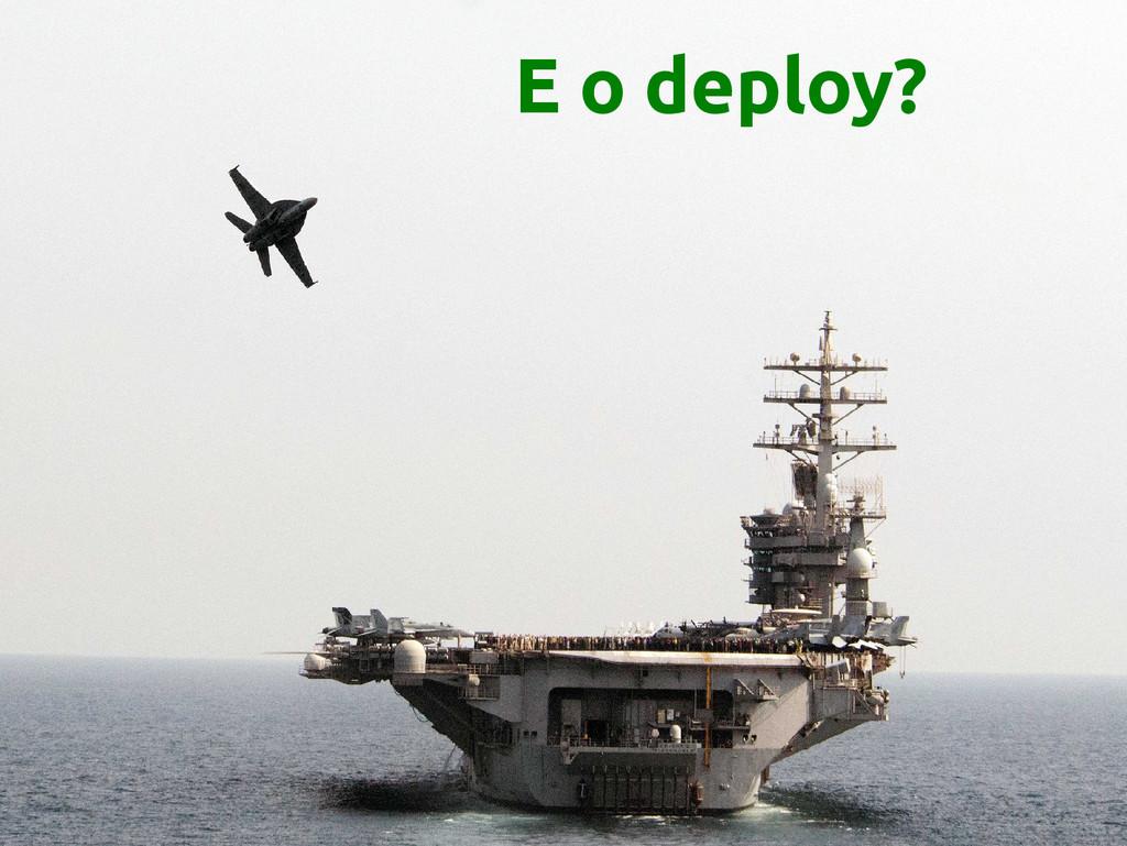 E o deploy?