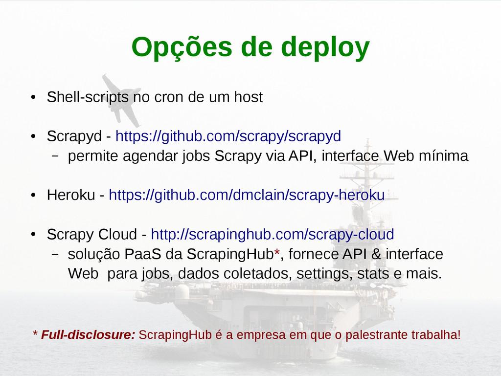 Opções de deploy ● Shell-scripts no cron de um ...