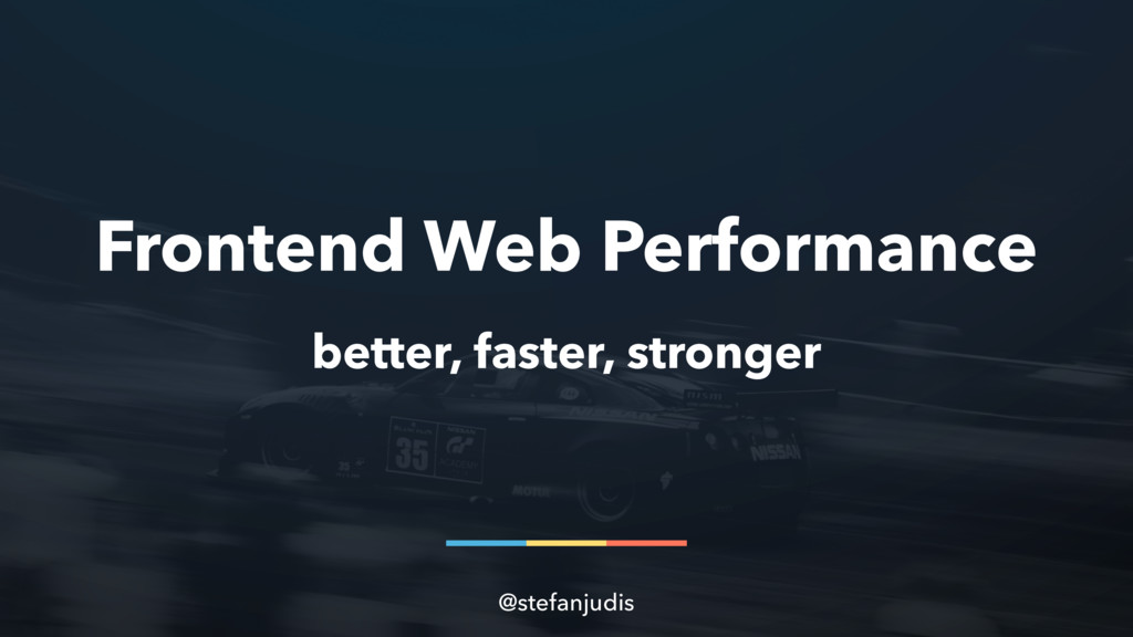 Frontend Web Performance better, faster, strong...