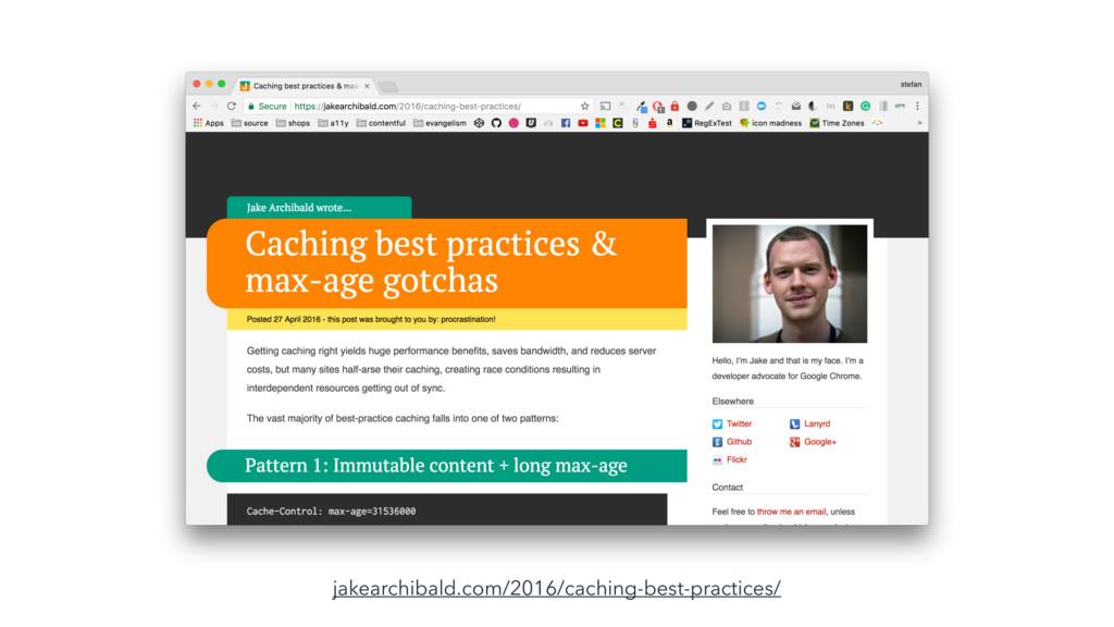 jakearchibald.com/2016/caching-best-practices/