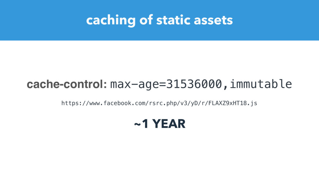 caching of static assets https://www.facebook.c...