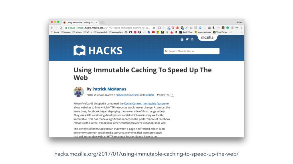 hacks.mozilla.org/2017/01/using-immutable-cachi...