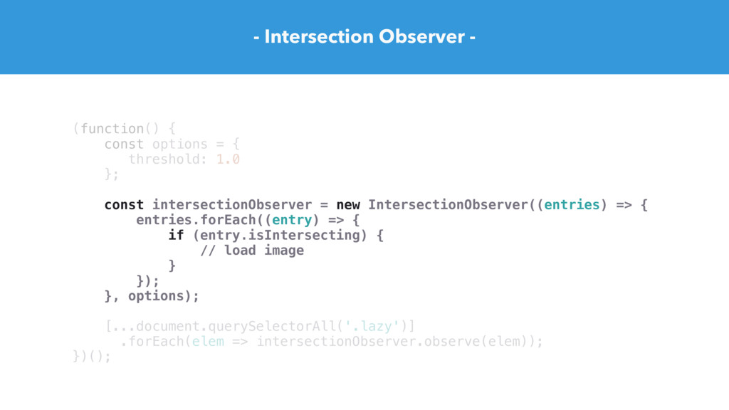 - Intersection Observer - (function() { const o...