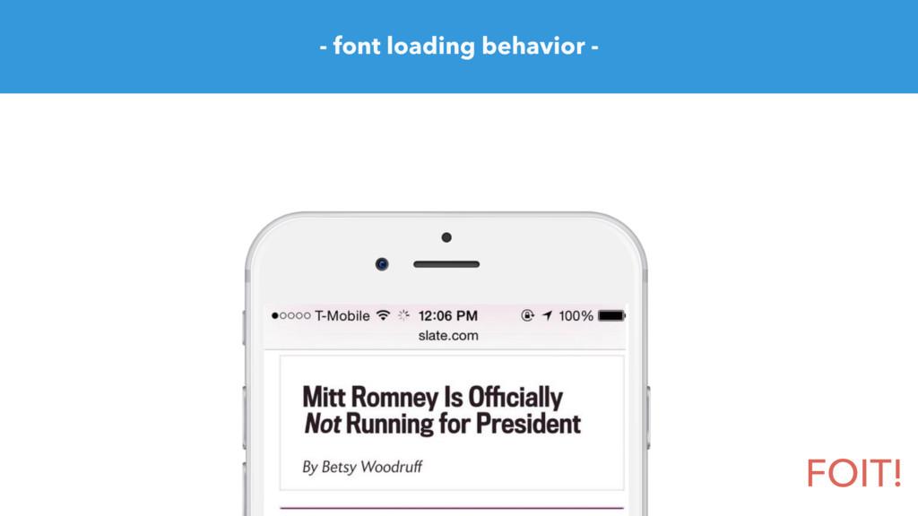 FOIT! - font loading behavior -