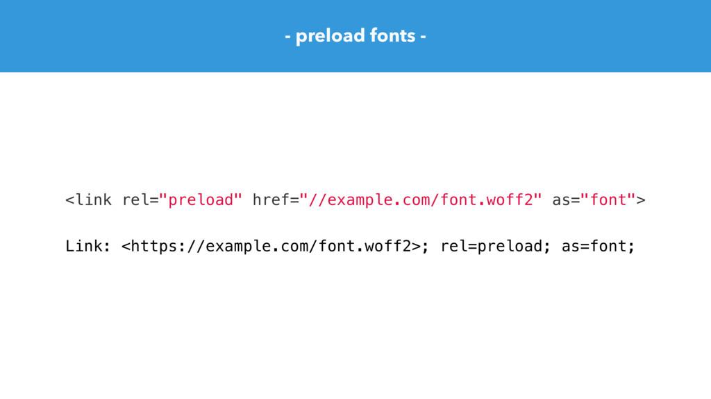 """- preload fonts - <link rel=""""preload"""" href=""""//e..."""