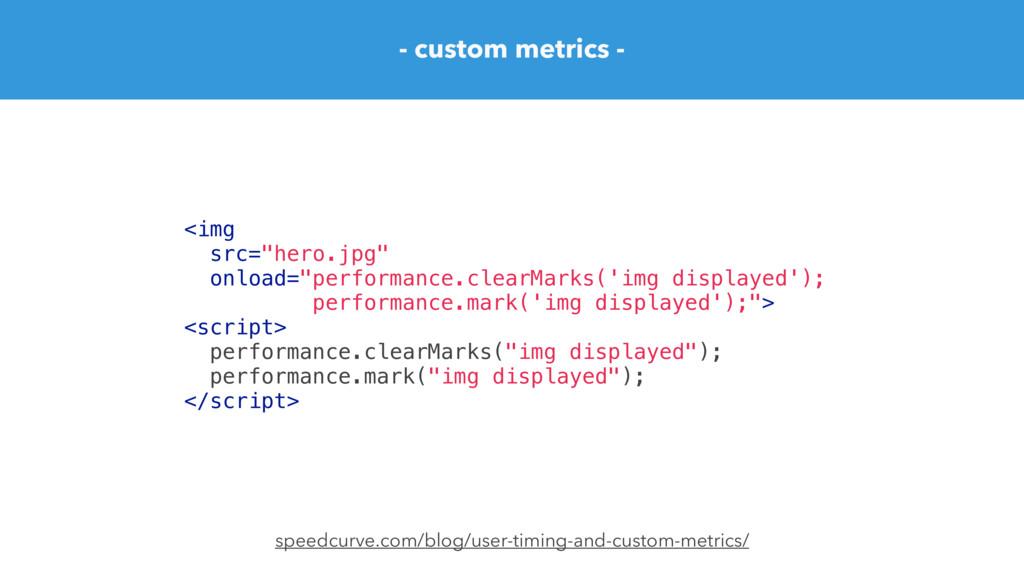 "<img src=""hero.jpg"" onload=""performance.clearMa..."