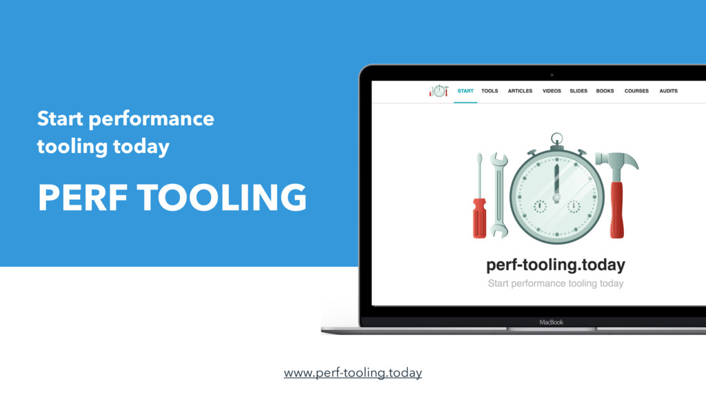 Start performance tooling today PERF TOOLING ww...