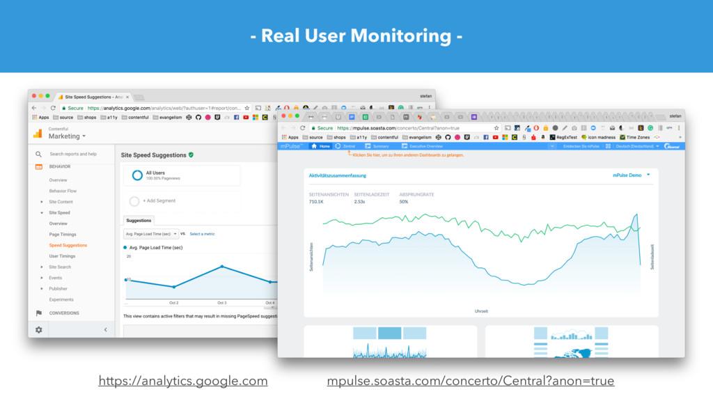 - Real User Monitoring - https://analytics.goog...