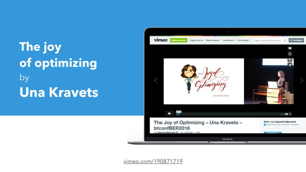 The joy of optimizing by Una Kravets vimeo.com/...