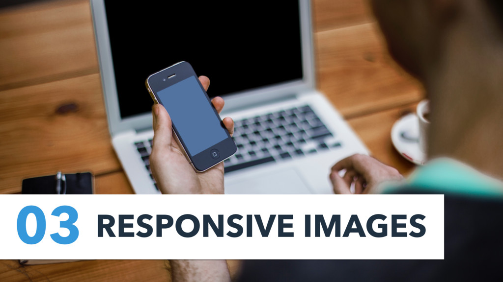 03 RESPONSIVE IMAGES