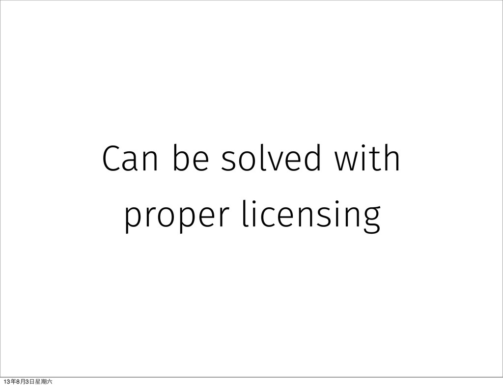 Can be solved with proper licensing 13年8⽉月3⽇日星期六