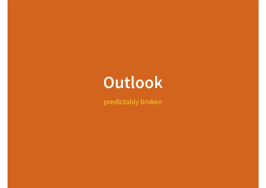 Outlook predictably broken
