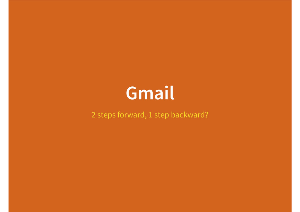 Gmail 2 steps forward, 1 step backward?