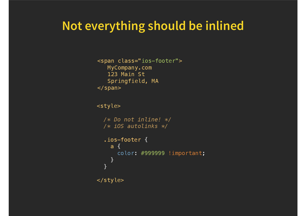 Not everything should be inlined <style> /* Do ...