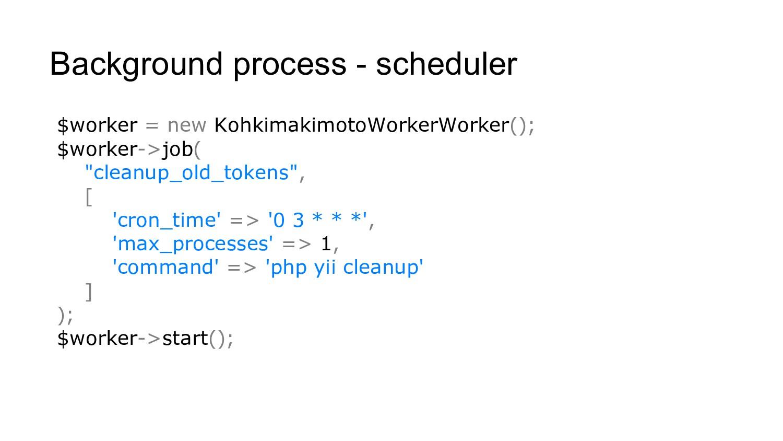 Background process - scheduler $worker = new Ko...