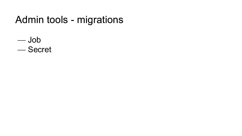 Admin tools - migrations Admin tools - migratio...