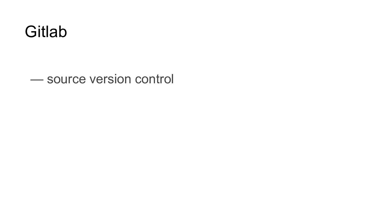 Gitlab — source version control